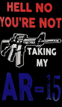 Hell No You're Not Taking My AR-15 Black Vertical Vinyl Decal Bumper Sticker - $5.55