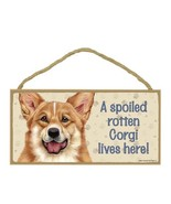 "A Spoiled Rotten Corgi Lives Here Sign Plaque Dog 10"" x 5"" - $10.95"