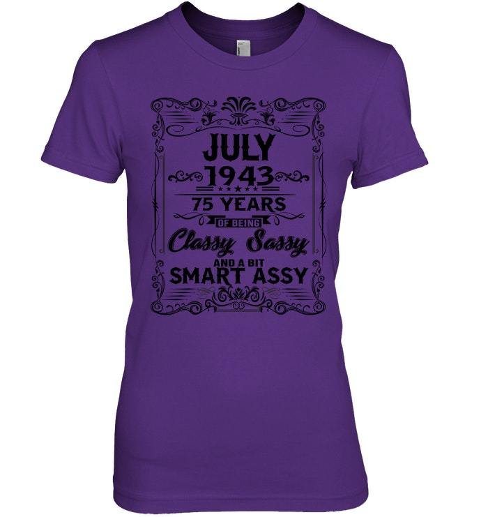 75th Birthday Gift July 1943 Classy Sassy And Smart Shirt image 3