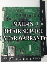 Mail-in Repair Service For Samsung Main BN41-01438 UN55C6300 1 Year Warranty - $125.00