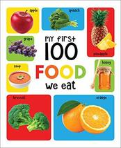 My First 100 Food We Eat Padded Board Book [Board book] Wonder House Books - $17.64