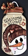 Welcome Winter SNOWMAN MASON JAR SIGN Wall Art Door Hanger Plaque Holida... - $26.99