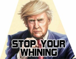 """Donald Trump Helmet Trapezoid Stop your Whining Reflective Decal 1.75"""" x 2.25"""" - $3.99"""