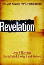 Revelation (The John Walvoord Prophecy Commentaries) [Hardcover] Walvoor... - $27.67