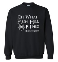 Oh What Fresh Hell Is This Dr Sheldon Cooper Sweatshirt New - $28.49+