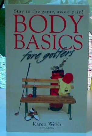 Body Basics Fore Golfers by Karen Webb