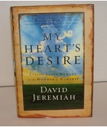 My Heart's Desire: Living Every Moment in the Wonder of Worship by Dr. D... - $4.00