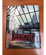 Rooftop Architecture : The Art of Going Through the Roof by Akiko Busch ... - $15.99