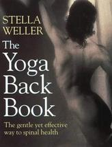 The Yoga Back Book [Mar 01, 1994] Weller, Stella - $4.94