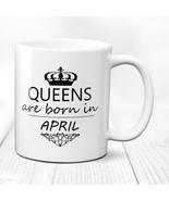 Queens are born    in April    birthday gift    queen mug    queen gift ... - $12.00