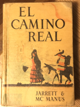 El Camino Real Book 1 Jarrett & Mc Manus 1946 - $17.50