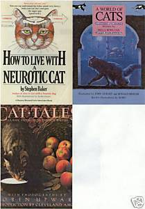 WORLD OF CATS; CAT TALES; HOW TO LIVE W/ A NEUROTIC CAT