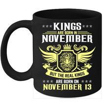 Birthday Mug Kings Are Born on 13th of November 11oz Coffee Mug Kings Bday gift - $15.95