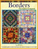BORDERS - THE BASICS & BEYOND by Jill Reber -  Quilt Book NEW!