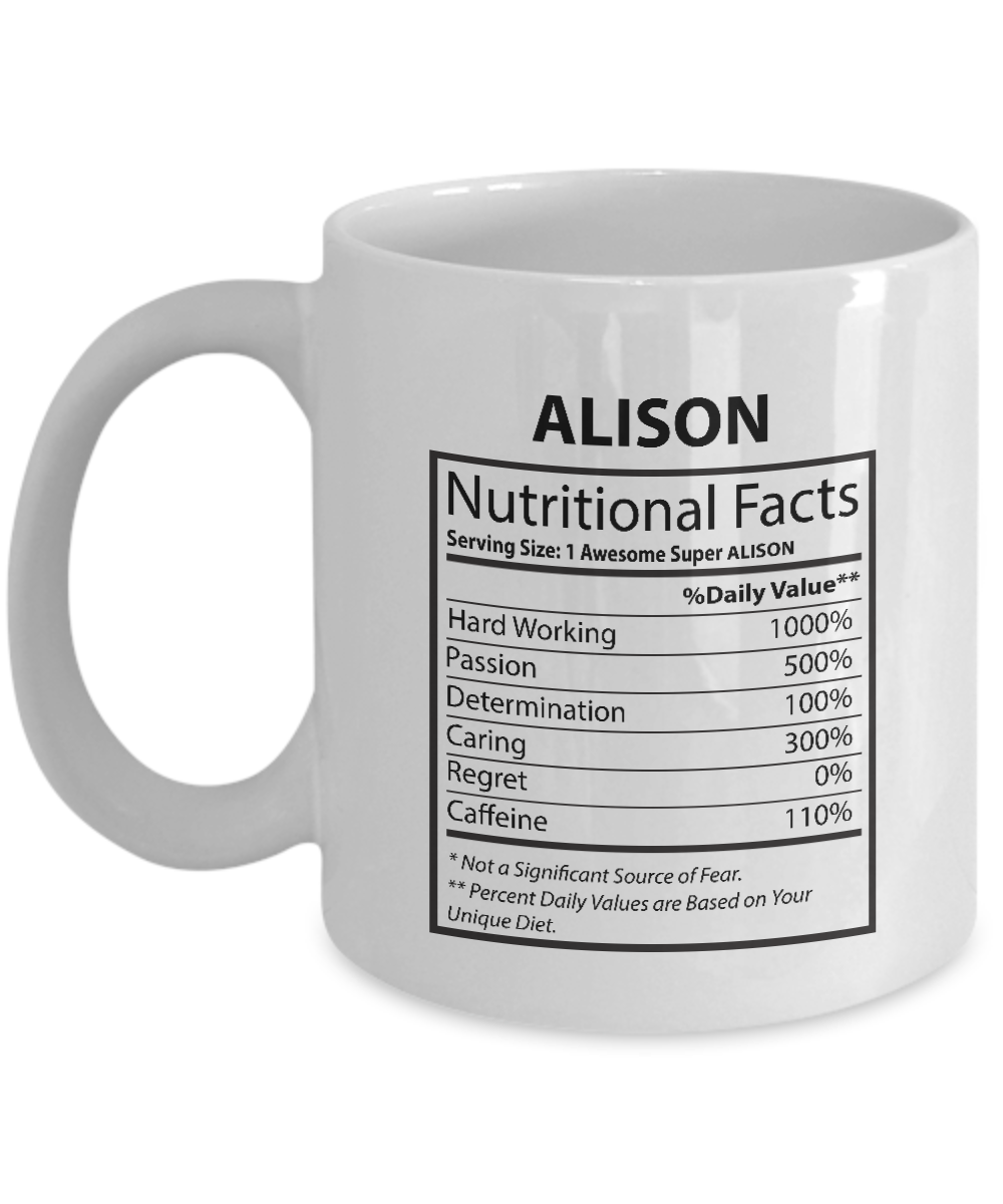 Custom Mug For Men, Women - ALISON Nutritional Facts-  Inspirational  Mugs For G