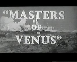 Masters of Venus, 8 Chapter Serial,  1962 - $19.99