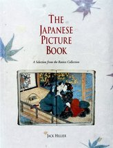 The Japanese Picture Book: A Selection from the Ravicz Collection Hillier, Jack