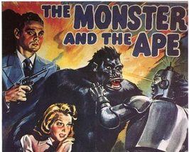 THE MONSTER AND THE APE, 15 CHAPTER SERIAL, 1945 - $19.99