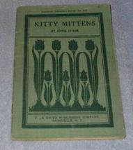 Kitty Mittens 1906 Soft Cover Photo Illustrated Annie Chase Book - $15.95