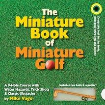 The Miniature Book of Miniature Golf [Board book] Vago, Mike - $1.96
