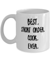 Best Short order cook Ever Mug - Short order cook Appreciation Gift For Short  - £10.63 GBP