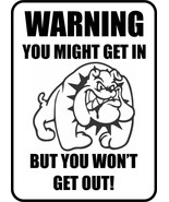 #199 SPIKE BULLDOG YOU MIGHT GET IN BUT WON'T GET OUT  DOG GATE FENCE SIGN - $10.29
