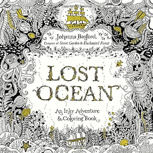Primary image for Lost Ocean: An Inky Adventure and Coloring Book for Adults by Johanna Basford