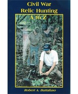 Civil War Relic Hunting A to Z ~ Lost & Buried Treasure - $14.95