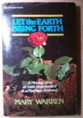 Let the Earth Bring Forth  By Mary Warren