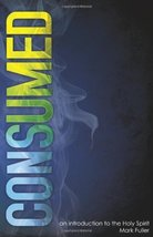 Consumed: An Introduction to the Holy Spirit [Paperback] Mark Fuller image 1
