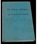 The Private Adventure of Captain Shaw, 1945, VG COND - $4.94
