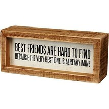 Primitives by Kathy Inset Box Sign Best Friends are Already Mine - $18.44