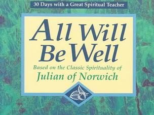 All Will Be Well:30 DAYS WITH A GREAT SPIRITUAL TEACHER