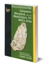 Rockhounding Delaware, Maryland, and the Washington DC Metro Area~ Rock ... - $21.95