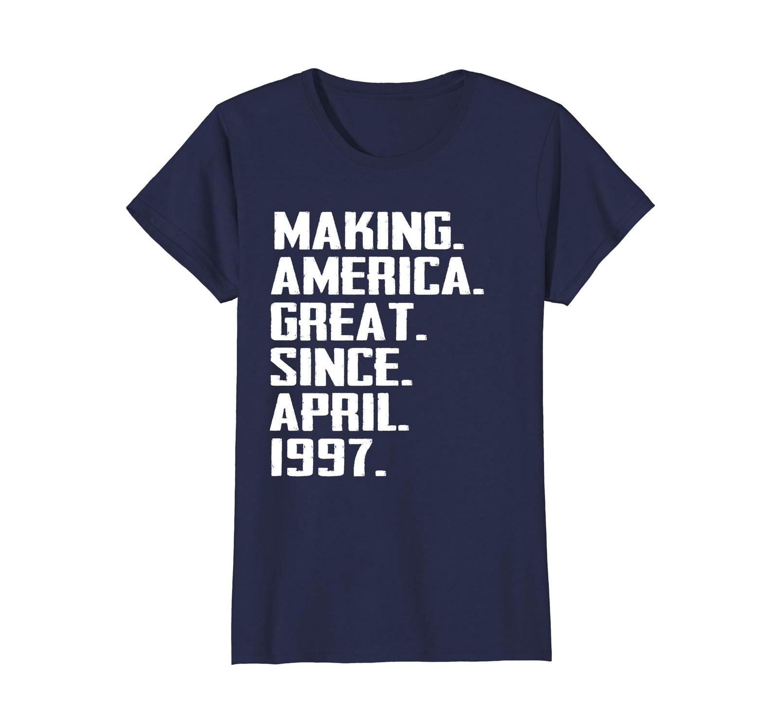 Dad Shirts -  Make America Great Since April 1997 21st Birthday Shirt Wowen