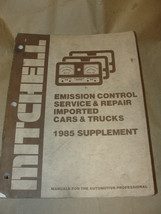 MITCHELL 1985 SUPPLEMENT EMISSION CONTROL SERVICE & REPAIR IMPORTED CARS... - $7.99