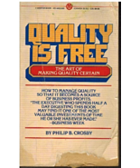 Quality Is Free by Philip B. Crosby (The Art of Making Quality Certain) ... - $2.75