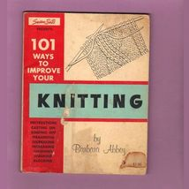 Susan Bates Presents 101 WAYS TO IMPROVE YOUR KNITTING by Barbara Abbey ... - $13.95