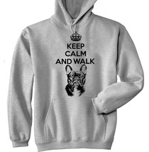 KEEP CALM AND WALK THE FRENCH BULL - NEW COTTON GREY HOODIE - ALL SIZES ... - $40.47