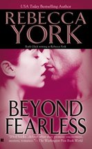 Beyond Fearless (Beyond, Book 2) York, Rebecca - $3.00