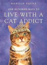 One Hundred Ways to Live with a Cat Addict : New Softcover @ZB - $8.86
