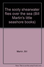 The sooty shearwater flies over the sea (Bill Martin's little seashore b... - $11.87