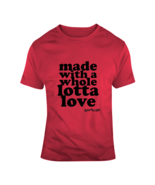 Lotta Love - Tee T Shirt - $18.99+