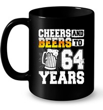 Cheers And Beers To 64 Years Old 64th Birthday Ceramic Mug - $13.99+