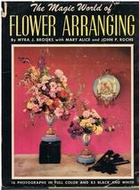 Vintage The Magic World of Flower Arranging Floral Arrangements Book - $10.95