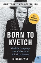 Born to Kvetch: Yiddish Language and Culture in All of Its Moods (P.S.) [Paperba image 2