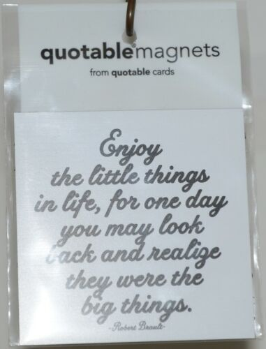 Quotable Magnets M330 Enjoy the little things in life Refrigerator Magnet Pkg 1