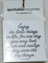 Quotable Magnets M330 Enjoy the little things in life Refrigerator Magnet Pkg 1 image 1