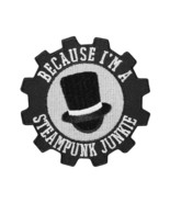 Because I'm a Steampunk Junkie (patch) - $9.00