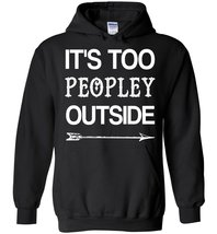 It's Too Peopley Outside Blend Hoodie - $35.99+